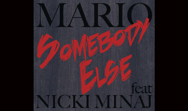 Mario-Somebody-Else-ft-Nicki-Minaj